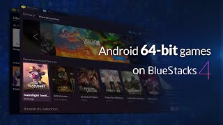 How to Install and Play 64-bit Android games on BlueStacks 4