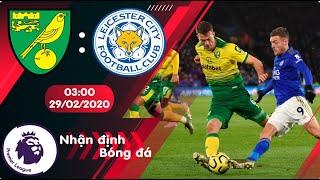 🔴Nhận định, soi kèo Norwich vs Leicester 03h00 ngày 29/02/2020 - Vòng 28 Premier League 2019/2020