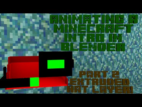 Making a Minecraft intro in Blender Render! - Ep 2 - Extruded Hat Layer!