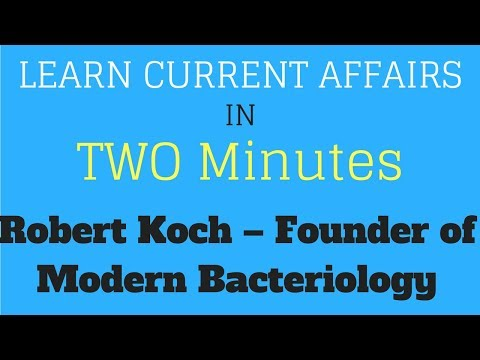 Learn Current Affairs in TWO minutes - Robert Koch – Founder of  Modern Bacteriology