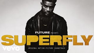 """Future - Drive Itself (Audio - From """"SUPERFLY"""") ft. Lil Wayne"""