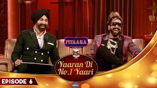 Jazzy B | Ammy Virk | Yaaran Di No.1 Yaari Episode 6 | PitaaraTV