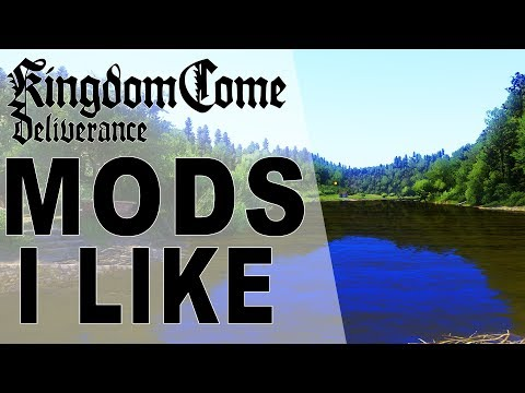 Kingdom Come: Deliverance Tips - MODS I LIKE & How to Install Them