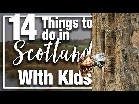 Scotland: 14 Things to do in Scotland with Kids - Top choices for your visit