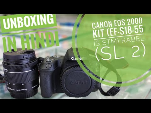 Canon EOS 200D Kit (EF-S18-55 IS STM) unboxing in hindi(SL2)