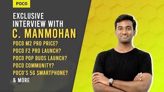 [Exclusive] - Stufflistings Army interviews POCO GM C. Manmohan. POCO M2 Pro price hint 😉