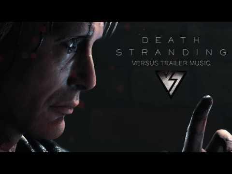 Death Stranding Theme TGA Teaser - Official Trailer Music - FULL VERSION