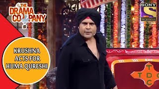 Krushna Acts For Huma Qureshi | The Drama Company