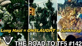 Decepticon ONSLAUGHT is Junkheap is Long Haul is Canopy - [THE ROAD TO TF5 #142]