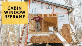 Changing Window Openings - Cabin Build Ep.24