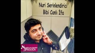 Nuri Serinlendirici Bibi Canli Ifa 2017