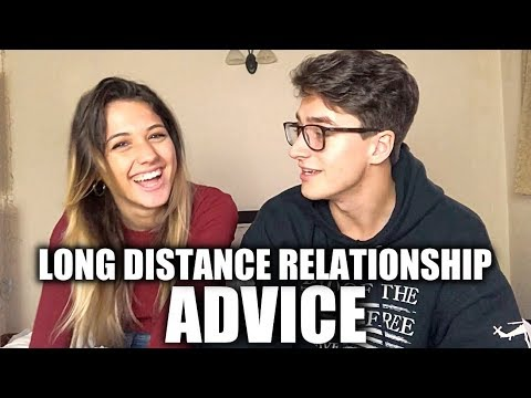LONG DISTANCE RELATIONSHIP ADVICE!