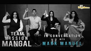 In conversation with team Mission Mangal | Akshay Kumar | Vidya Balan | Sonakshi Sinha |Nithya Menen