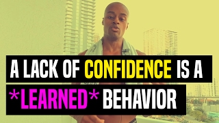 A Lack Of Confidence Is a *Learned* Behavior   Dre Baldwin