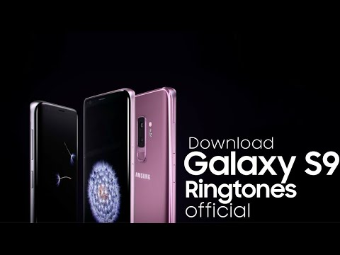 Download All Official Samsung Galaxy S9 Ringtones|Download/Listen