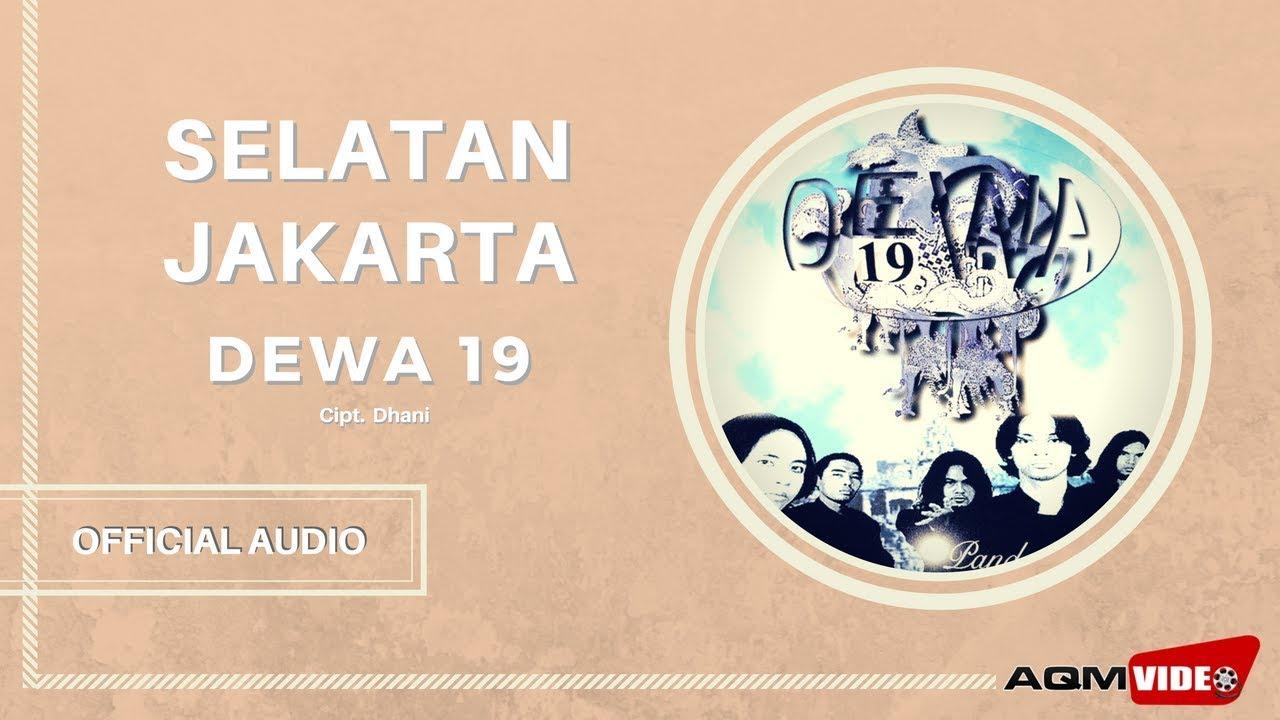 Dewa 19 - Selatan Jakarta