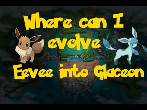 Where Can: I Evolve Eevee Into Glaceon (Pokemon Black/White)