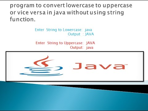 convert string to lowercase to uppercase  or vice versa without using string function in java