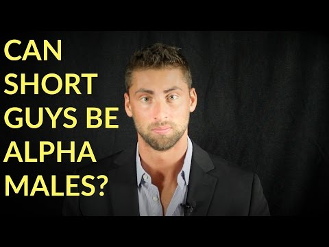 CAN SHORT GUYS BE ALPHA MALES? | SHOCKING TRUTH