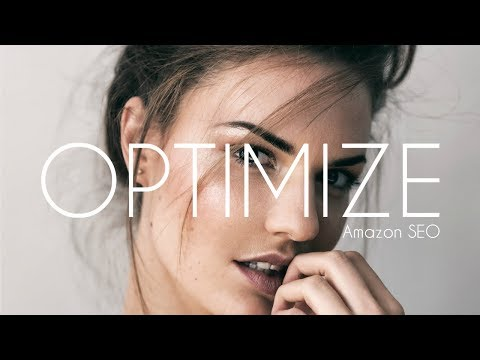 How to Optimize Your Amazon Listing - Step-by-Step Amazon SEO Tutorial