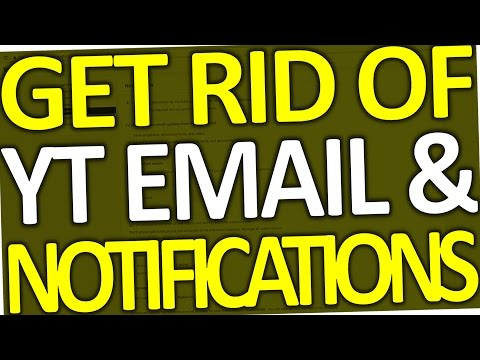 How to Get Rid of Youtube Email & Notifications (2017)
