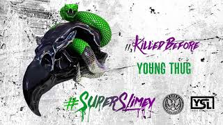 Young Thug - Killed Before [Official Audio]