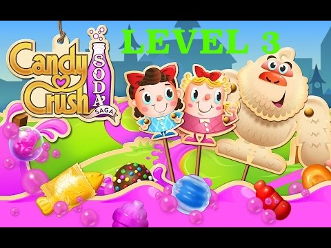 Candy Crush Soda Level 3 -Tutorial-Tips & -Live Explanation