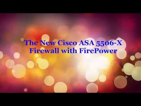 The New Cisco ASA 5506-X Firewall with FirePower