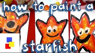 How To Paint A Starfish For Super Young Artists
