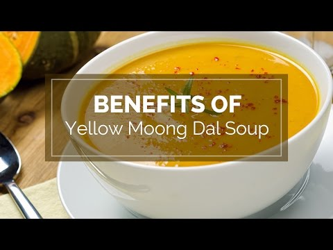 BENEFITS OF YELLOW MOONG DAL SOUP   healthy tips video