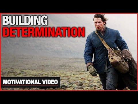 Building Determination - Motivational Video