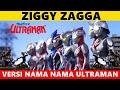Download lagu ZIGGY ZAGGA ||  VERSI NAMA NAMA ULTRAMAN 😂 GENERASI 90-an & 2000-an WAJIB NONTON INI 🤭😎