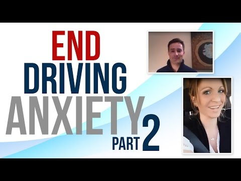 End Driving Anxiety (Part 2)