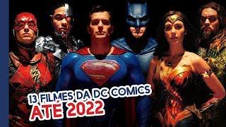 13 FILMES DA DC COMICS QUE DEVEM SER LANÇADOS ATÉ 2022