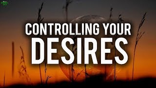 CONTROLLING YOUR DESIRES THIS RAMADAN