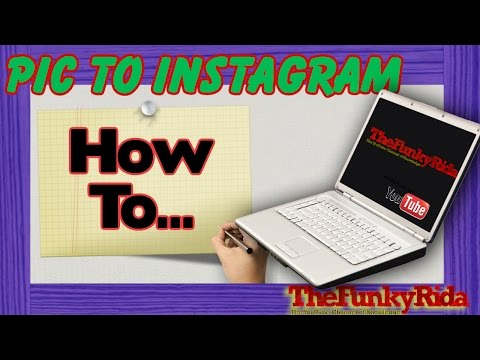 How To Upload Pictures To Instagram From A Computer 2016