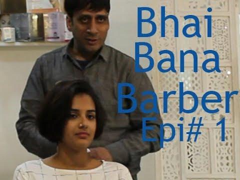 Bhai Bana Barber Epi # 1