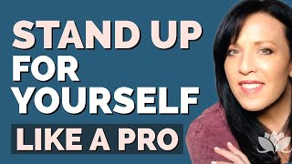 How to Stick Up For Yourself When People Cross Your Boundaries/Build Self Confidence NOW