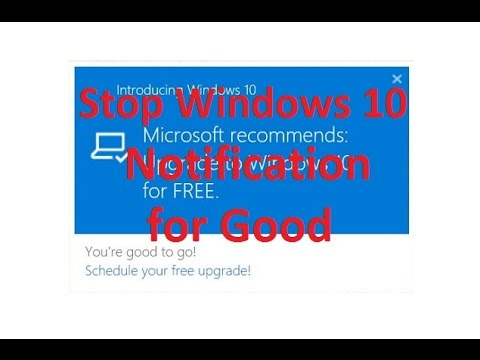 Stop Get Windows 10 Notifications - SOLVED - For Good