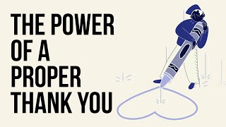 The Power of a Proper Thank you
