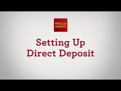 Setting up Direct Deposits -- a helpful guide from Wells Fargo