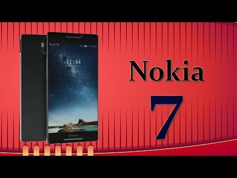 Nokia 7 Upcoming with full Specifications ! Expected Release date in India 2017 HD