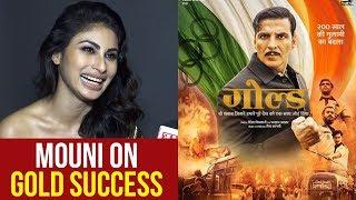 Mouni Roy REACTION On Gold Movie Success | Akshay Kumar, Reema Kagti