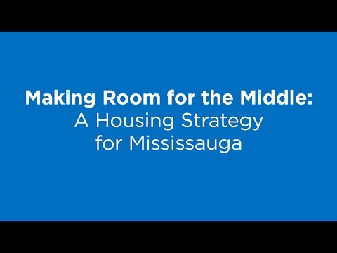 Making Room for the Middle - A Housing Strategy for Mississauga