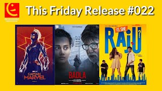 This Friday Movie Releases - 22 | Captain Marvel, Badla, Is She Raju | Entertainment Weekypedia