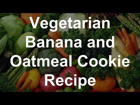 Vegetarian Dessert Recipes - Banana and Oatmeal Cookie Recipe
