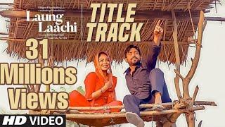 Laung Laachi | Ammy Virk, Neeru Bajwa| New punjabi song 2018