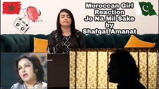 Jo Na Mil Sake | Shafqat Amanat Ali | Noor Jehan | New Love Song | Moroccan Girl Reaction