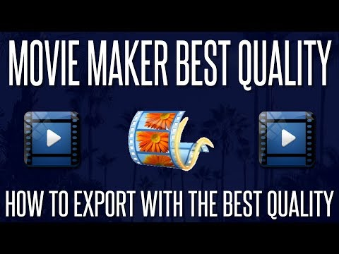 Movie Maker - How To Export With The Highest Quality (1080p, 60fps) | 2018
