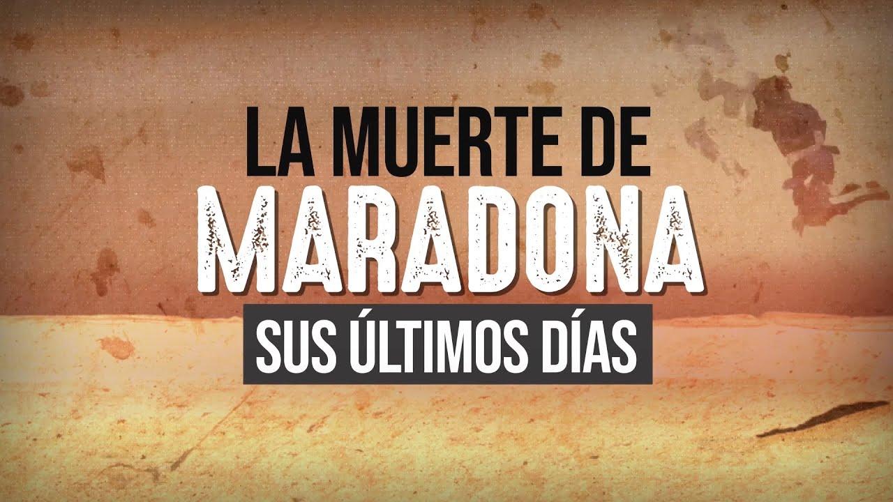 LA MUERTE DE MARADONA: SUS ÚLTIMOS DÍAS